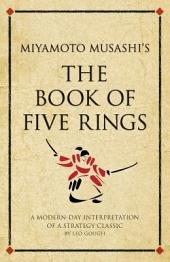 Miyamoto Musashi's The Book of Five Rings: A modern-day interpretation of a strategy classic