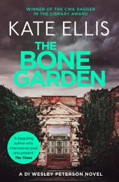 The Bone Garden: Number 5 in series, Book 5