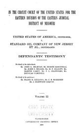 United States of America Vs. Standard Oil Company, and Others: Brief of the Law on Behalf of the Defendants, Standard Oil Company, and Others, Volume 12
