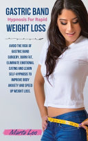 Gastric Band Hypnosis for Rapid Weight Loss