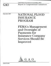 National Flood Insurance Program: FEMA's Management and Oversight of Payments for Insurance Company services Should Be Improved
