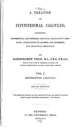 A Treatise on Infinitesimal Calculus, Containing Differential and Integral Calculus, Calculus of Variations, Applications to Algebra and Geometry, and Analytical Mechanics: Differential calculus. 1857.- v.2. Integral calculus, calculus of variations, and differential equations. 1865.- v.3. Statics and dynamics of material particles. 1856.- v.4. The dynamics of material systems. 1862
