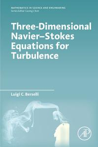 Three Dimensional Navier Stokes Equations for Turbulence