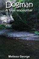 Dogman  a True Encounter PDF