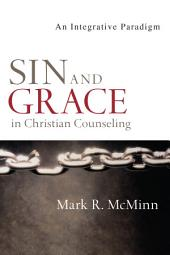 Sin and Grace in Christian Counseling: An Integrative Paradigm