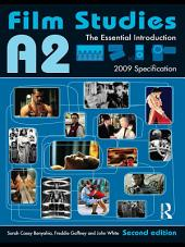 A2 Film Studies: The Essential Introduction, Edition 2