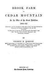 "Brook Farm to Cedar Mountain: In the War of the Great Rebellion 1861-62; a Revision and Enlargement (from the Latest and Most Authentic Sources) of Papers Numbered I., II. and III. Entitled, ""A History of the Second Massachusetts Regiment"", and the ""Second Massachusetts Regiment and Stonewall Jackson"""