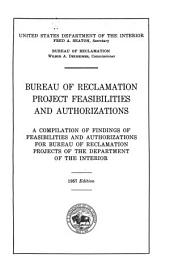 Bureau of Reclamation Project Feasibilities and Authorizations: A Compilation of Findings of Feasibilities and Authorizations for Bureau of Reclamation Projects of the Department of the Interior, Volume 2
