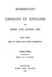 Elementary Lessons in English for Home and School Use: Part 1
