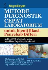 Pengembangan Metode Diagnostik Cepat Laboratorium untuk Identifikasi Penyebab Difteri: Aplikasi PCR Multipleks untuk Identifikasi Cepat Penyebab Difteri