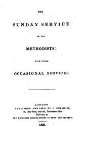 The Sunday Service of the Methodists; with Other Occasional Services