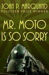 Mr. Moto Is So Sorry
