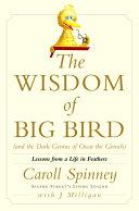 The Wisdom of Big Bird (and the Dark Genius of Oscar the Grouch)