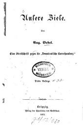 """Unsere Ziele: eine Streitschrift gegen die """"Demokratische Korrespondenz"""""""
