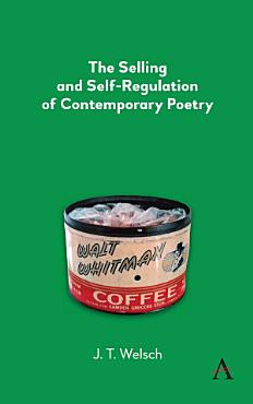 The Selling and Self Regulation of Contemporary Poetry PDF