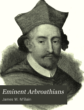 Eminent Arbroathians: Being Sketches Historical, Genealogical, and Biographical, 1178-1894