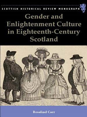 Gender and Enlightenment Culture in Eighteenth Century Scotland PDF