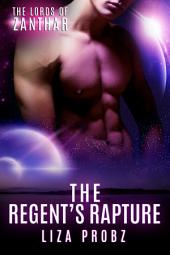 The Regent's Rapture: An Alpha Alien Romance