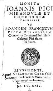Monita Joannis Pici Mirandulae et Concordiae Principis ad Joannem Franciscum Picum Mirandulam Concordiae Comitem illustrissimi Galeotti Pici fratris sui filium