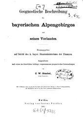 Geognostische Beschreibung des Königreichs Bayern: Geognostische Beschreibung des bayerischen Alpengebirges und seines Vorlandes. 1,[1]