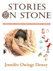 Stories on Stone: Rock Art Images from the Ancient Ones