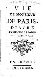 Vie de monsieur de Pâris, diacre du diocese de Paris. [By Barthélemy Doyen. With a portrait.]