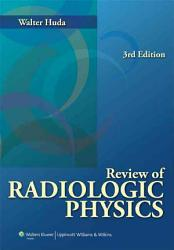 Review Of Radiologic Physics Book PDF