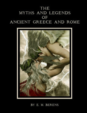 THE MYTHS AND LEGENDS OF ANCIENT GREECE AND ROME  Illustrated  Paperback II