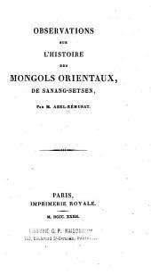 Observations sur l'Histoire des Mongols orientaux, de Sanang-Setsen