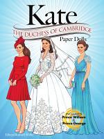 KATE  The Duchess of Cambridge Paper Dolls PDF