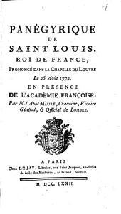 Panégyrique de Saint Louis Roi de France: prononcé ... 1772