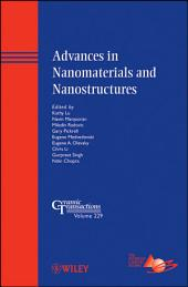 Advances in Nanomaterials and Nanostructures: Ceramic Transactions, Volume 229