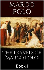 The Travels of Marco Polo: Book 1