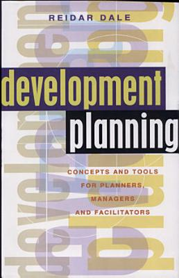 Development Planning Concepts and Tools for Planners  Managers and Facilitators PDF