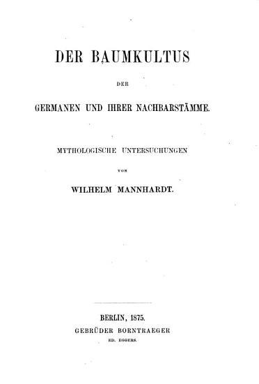Der Baumkultus der Germanen und ihrer Nachbarst  mme PDF
