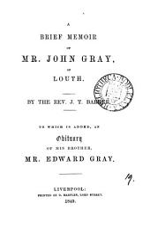 A brief memoir of mr. John Gray, of Louth: Volume 19