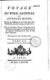 Voyage dans l'hémisphère austral et autour du monde, fait sur les vaisseaux de [sic] roi l'Aventure et la Résolution en 1772, 1773, 1774 et 1775, écrit par James Cook,... dans lequel on a inséré la relation du capitaine Furneaux et celle de MM. Forster