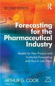 Forecasting for the Pharmaceutical Industry PDF