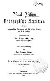 Isaak Iselins Pädagogische Schriften nebst seinem pd̈agogischen Briefwechsel mit Joh. Casp. Lavater und J.G. Schlosser