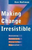 Making Change Irresistible