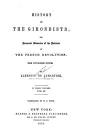 History of the Girondists: or, Personal memoirs of the patriots of the French revolution from unpublished sources, Volume 2