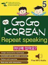 GO GO KOREAN repeat speaking 5: let's go , study , learn , learning Korean language