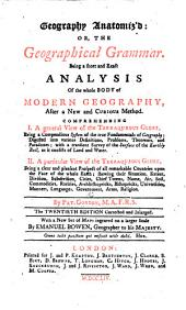 Geography Anatomiz'd ... The nineteenth edition ... with a set of new maps by Mr. Senex