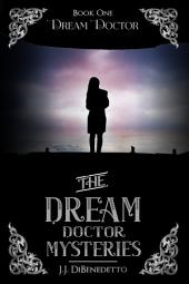 Dream Doctor: Dream Series, Book 2