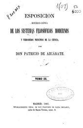 Esposición [sic] histórico-crítica de los sistemas filosóficos modernos y verdaderos principios de la ciencia: Volúmenes 3-4