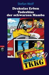 TKKG - Todesbiss der Mamba: Band 100