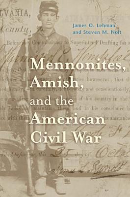 Mennonites  Amish  and the American Civil War