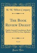 The Book Review Digest  Vol  8 PDF