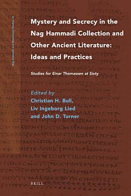 Mystery and Secrecy in the Nag Hammadi Collection and Other Ancient Literature  Ideas and Practices