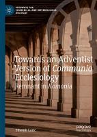 Towards an Adventist Version of Communio Ecclesiology PDF